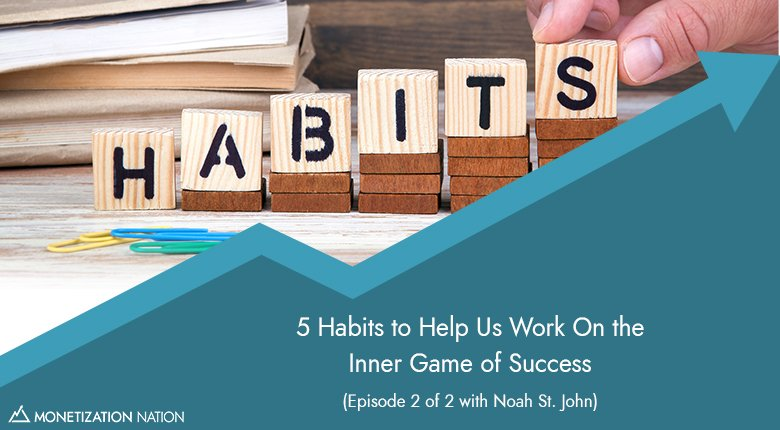 5 Habits to Help Us Work On the Inner Game of Success