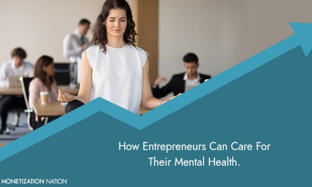 How Entrepreneurs Can Care For Their Mental Health