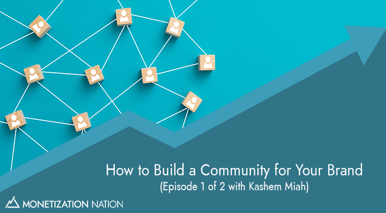 How to Build a Community for Your Brand