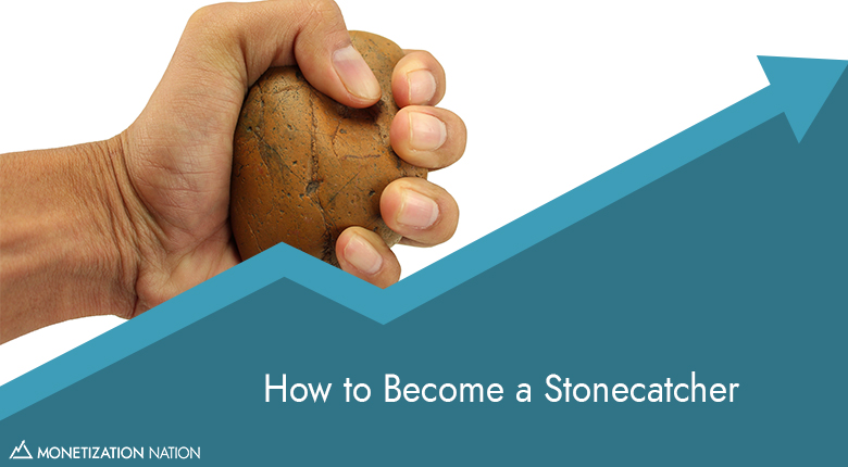 How to Become a Stonecatcher