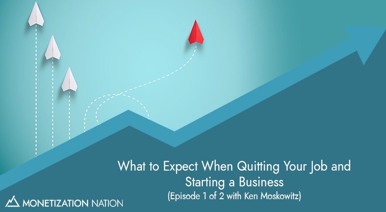 What to Expect When Quitting Your Job and Starting a Business