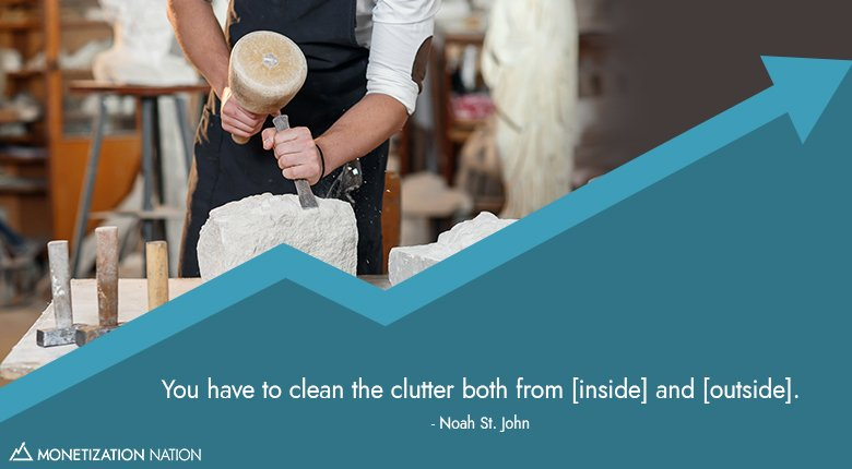 You have to clean the clutter_Blog