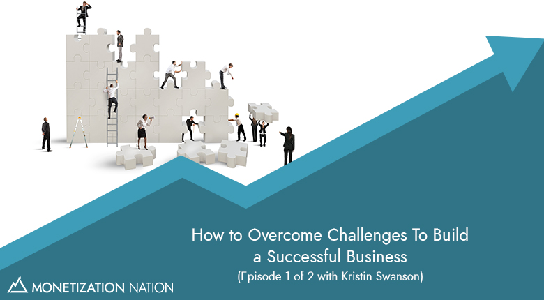 How to Overcome Challenges To Build a Successful Business