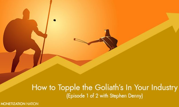 How to Topple the Goliath's In Your Industry