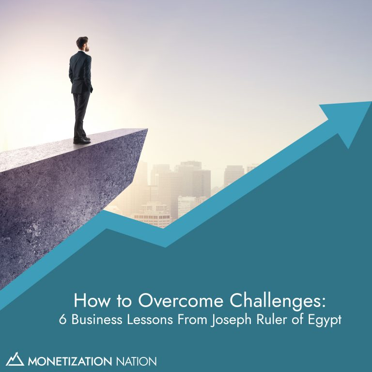 How to Overcome Challenges: 6 Business Lessons From Joseph Ruler of Egypt