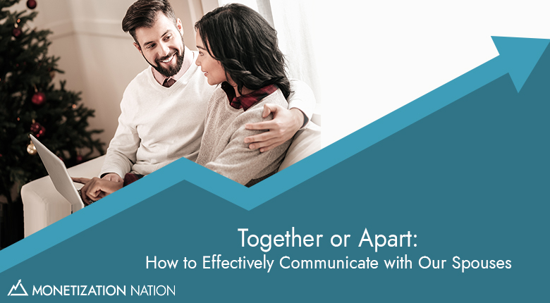 Together or Apart: How to Effectively Communicate with Our Spouses