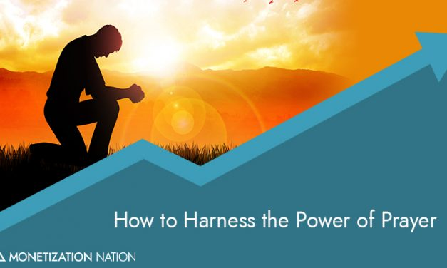 How to Harness the Power of Prayer